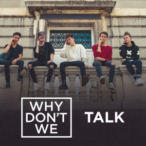 Why Don't We的專輯Talk