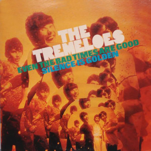 Album Even The Bad Times Are Good - Silence Is Golden from The Tremeloes