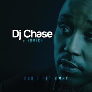 Album Can't Get Away from DJ Chase