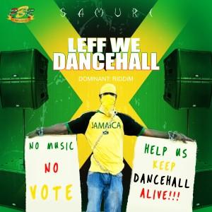 Album Leff We Dancehall from Samuri