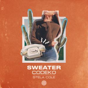 Codeko的專輯Sweater (feat. Stela Cole)