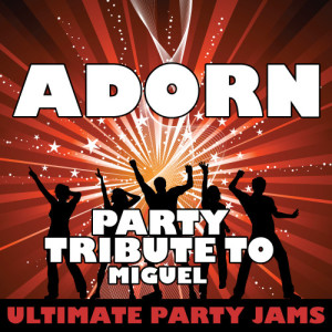 Ultimate Party Jams的專輯Adorn (Party Tribute to Miguel) - Single