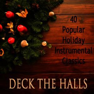 40 Popular Holiday Instrumental Classics: Deck the Halls