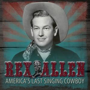 Album America's Last Singing Cowboy from Rex Allen