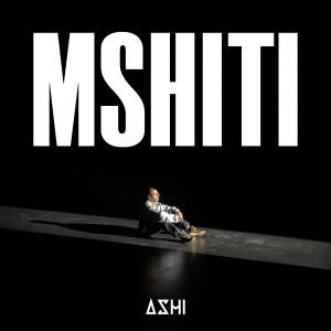 Album MSHITI from Ashi