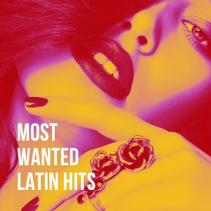 Album Most Wanted Latin Hits from Varios Artistas
