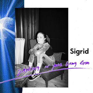 Album Dancing In Your Living Room (Explicit) from Sigrid
