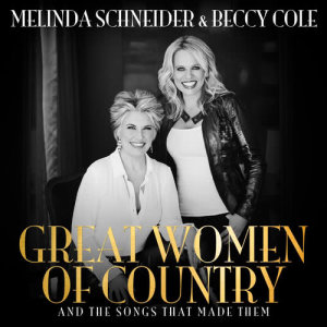 Album Great Women Of Country And The Songs That Made Them from Melinda Schneider