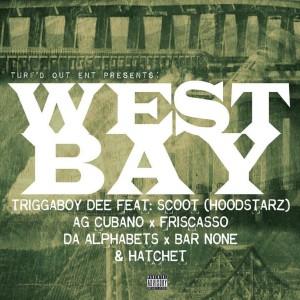 West Bay Anthem (feat. Scoot of The Hoodstars, AG Cubano, Friscasso, Da Alphabets, Bar None, Hatchet)