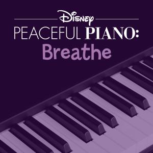 Album Disney Peaceful Piano: Breathe from Disney Peaceful Piano