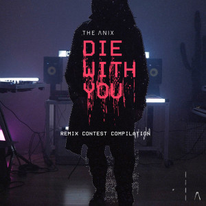 Album Die With You from The Anix