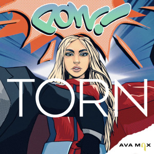 Listen to Torn song with lyrics from Ava Max