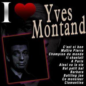 Yves Montand的專輯I Love Yves Montand