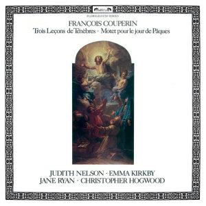Album Couperin, F.: Trois Leçons de Ténèbres; Motet pour le jour de Pâques from Christopher Hogwood