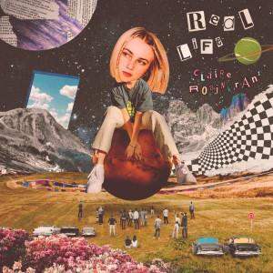 Album Real Life(Explicit) from Claire Rosinkranz