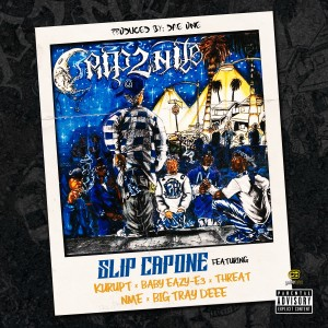 Album Crip2Nite (feat. Kurupt, Baby Eazy-E3, Threat, Nme, & Big Tray Deee) - Single (Explicit) from Slip Capone