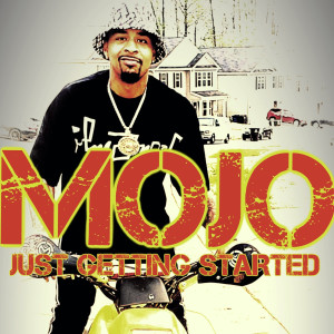 Album Just Getting Started (Explicit) from MOJO