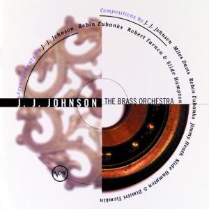 The Brass Orchestra 1997 J.J. Johnson