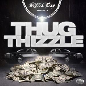 Album Thug Thizzle from Killa Tay