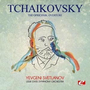 Album Tchaikovsky: The Oprichnik: Overture (Digitally Remastered) from Yevgeni Svetlanov