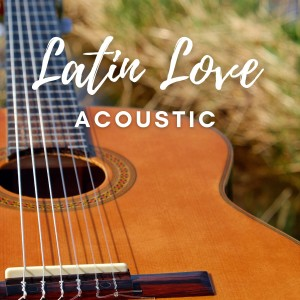 Album Latin Love Acoustic from Relaxing Acoustic Guitar
