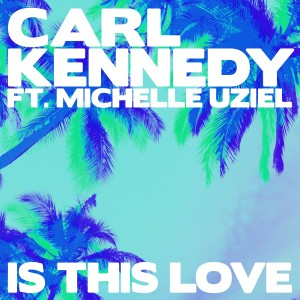 Album Is This Love from Carl Kennedy