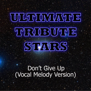 Ultimate Tribute Stars的專輯Kevin Rudolf - Don't Give Up (Vocal Melody Version)