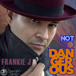 Not so Dangerous (Spanglish Version)