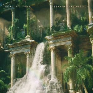 Leaving (feat. Yuna) [Acoustic] 2018 Ekali; Yuna