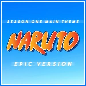 Album Naruto Season 1 Main Theme (Epic Version) from L'Orchestra Cinematique