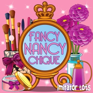 Album Fancy Nancy Chique from Imitator Tots