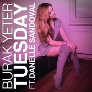Listen to Tuesday (feat. Danelle Sandoval) song with lyrics from Burak Yeter