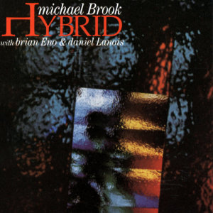 Listen to Hybrid song with lyrics from Michael Brook