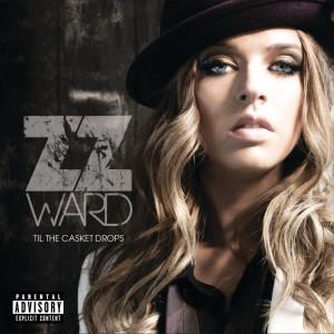 Til the Casket Drops 2012 ZZ Ward