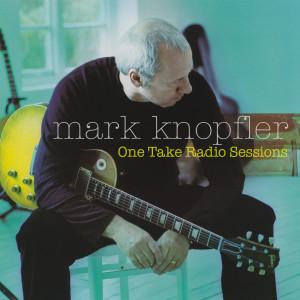 Mark Knopfler的專輯One Take Radio Sessions