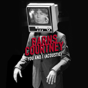 Album You And I from Barns Courtney