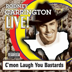 Album Rodney Carrington Live! C'mon Laugh You Bastards from Rodney Carrington