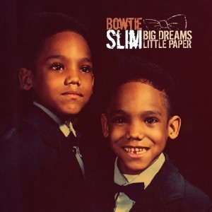 Album Big Dreams Little Paper from Bowtie Slim