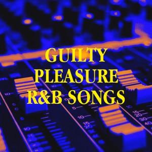 Album Guilty Pleasure R&B Songs from Old School R&B