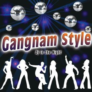 Album Gangnam Style - Single from DJ In the Night