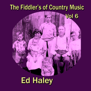 Album The Fiddler's of Country Music, Vol. 6 from Ed Haley