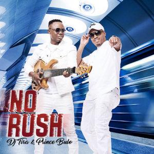 Listen to No Rush song with lyrics from DJ Tira