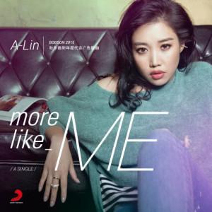 A-Lin的專輯More Like Me (BOBSON 2015, 秋冬最新年度代言廣告單曲)