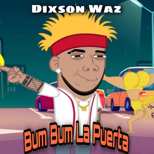 Album Bum Bum La Puerta from Dixson Waz