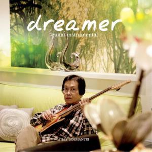 Dreamer dari Willy Soemantri