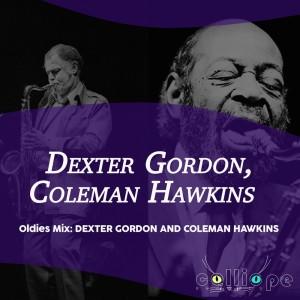Album Oldies Mix: Dexter Gordon and Coleman Hawkins from Coleman Hawkins