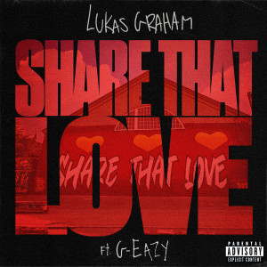 Share That Love (feat. G-Eazy) (Explicit)