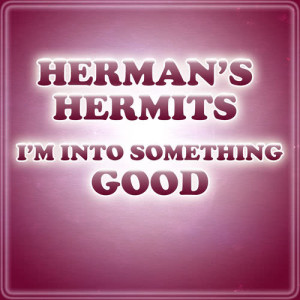 Album I'm Into Something Good from Herman's Hermits