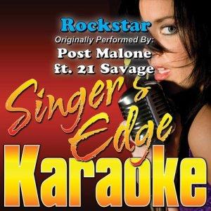 Singer's Edge Karaoke的專輯Rockstar (Originally Performed by Post Malone & 21 Savage) [Karaoke Version]