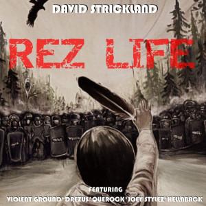 Album Rez Life (feat. Violent Ground, Drezus, Que Rock, Joey Stylez & Hellnback) from Drezus